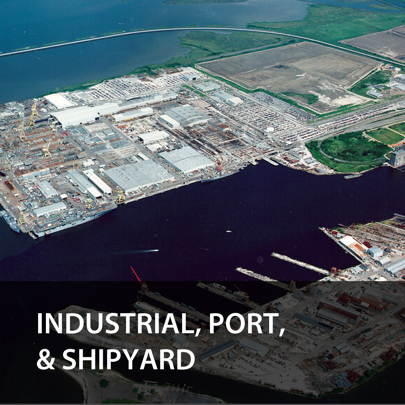 Industrial, Port, & Shipyard