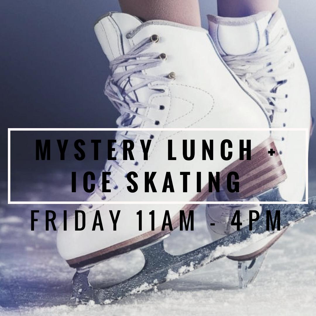 MYstery lunch + ice skating.jpg