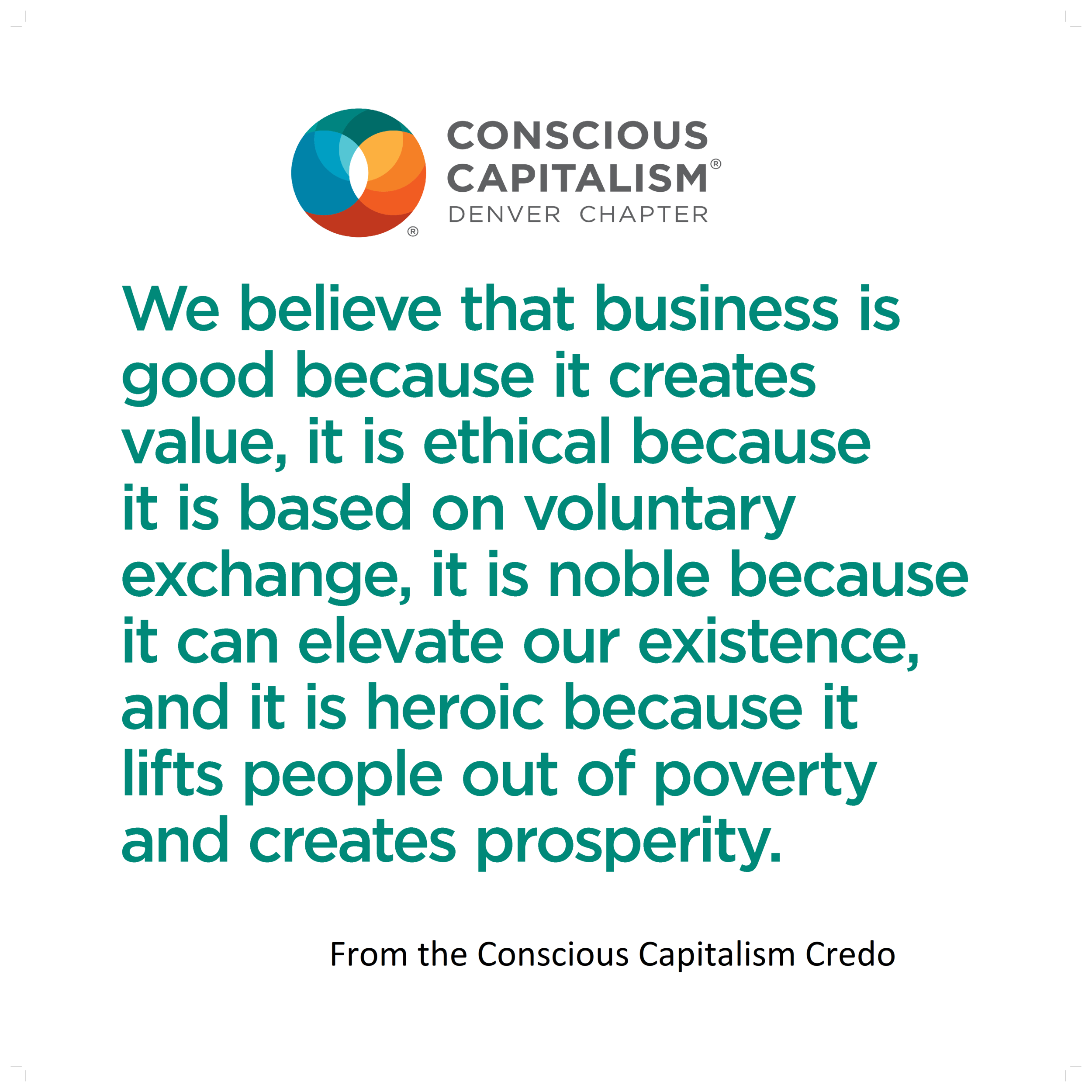 Help us grow the Conscious Capitalist Movement. Feel free to download, print, and share widely with others.