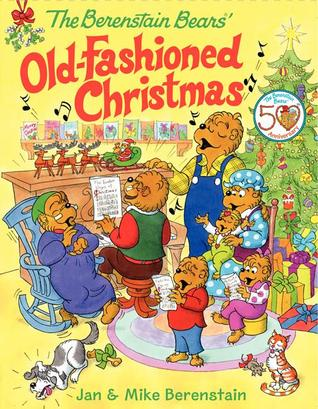 The Berenstain Bears' Old Fashioned Christmas