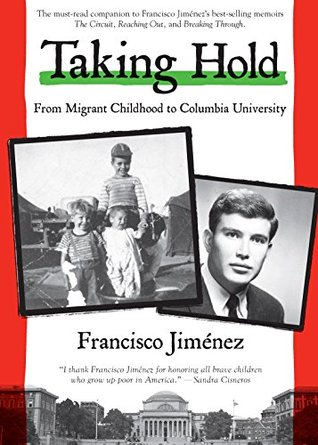 Taking Hold; From Migrant Childhood to Columbia University.jpg