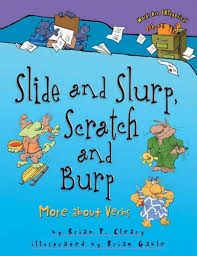 Slide and Slurp, Scratch and Burp; More about Verbs.jpg