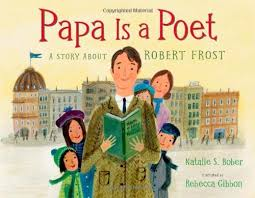 Papa Is a Poet, A Story About Robert Frost.jpg