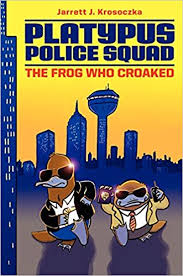 Platypus Police Squad - The Frog Who Croaked.jpg