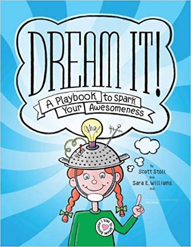 Dream It! A Playbook to Spark Your Awesomeness.jpg