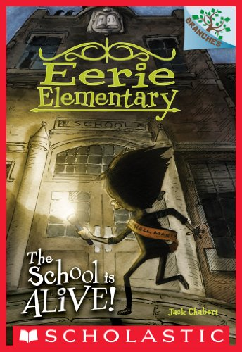 The School is Alive! A Branches Book (Eerie Elementary #1).jpg