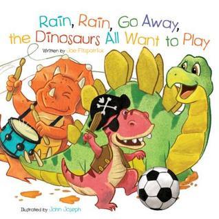 Rain, Rain, Go Away, the Dinosaurs All Want to Play.jpg