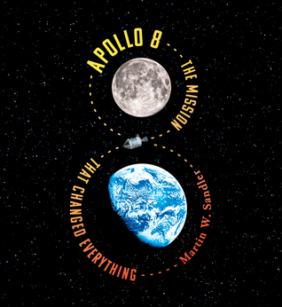 Apollo 8 The Mission That Changed Everything.jpg