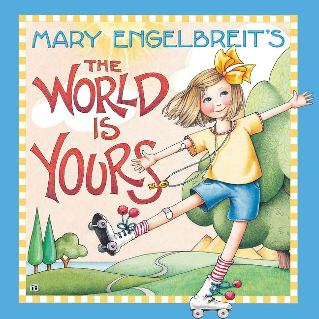 Mary Engelbreit's The World Is Yours.jpg