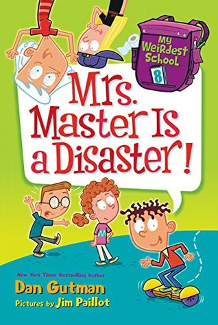 My Weirdest School #8 Mrs. Master Is a Disaster.jpg