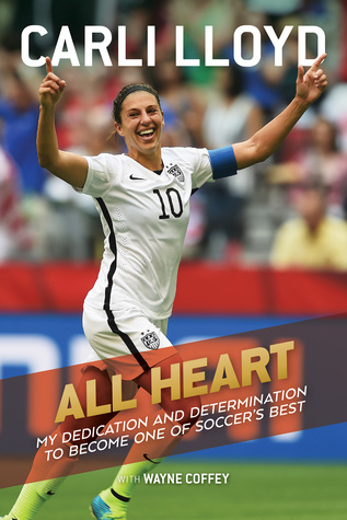All Heart My Hard-Fought Journey to the Top of the Soccer World.jpg