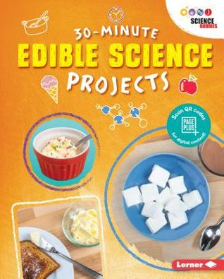 30-Minute Edible Science Projects.jpg