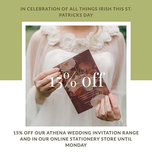 In celebration of all things Irish on St. Patricks Day we have 15% off our Athena wedding stationery range. Email us using the code 15OFF TO AVAIL OF THE OFFER. Valid until Monday 18th March