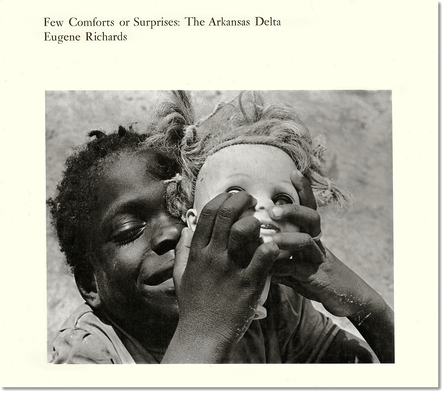 Richards' first book,   Few Comforts or Surprises: The Arkansas Delta  is a documentation of life in the impoverished and racially troubled South.  MIT Press, 1973