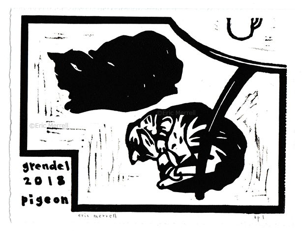 "Grendel and Pigeon (2018) Linocut Image size 5.5"" x 7.5"", printed on Rives BFK paper Edition of 155 [4 left] $40 each   PURCHASE VIA VENMO     - Specify 'Cats' & include mailing address"