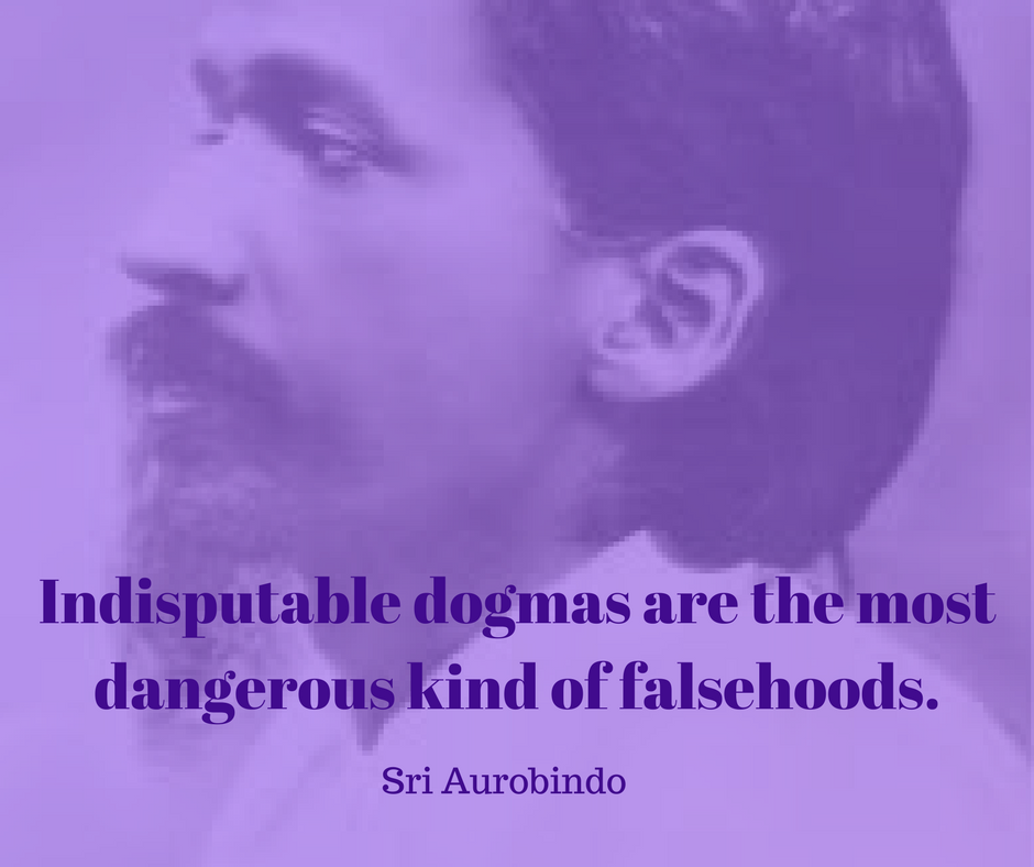 Indisputable dogmas are the most dangerous kind of falsehoods..png