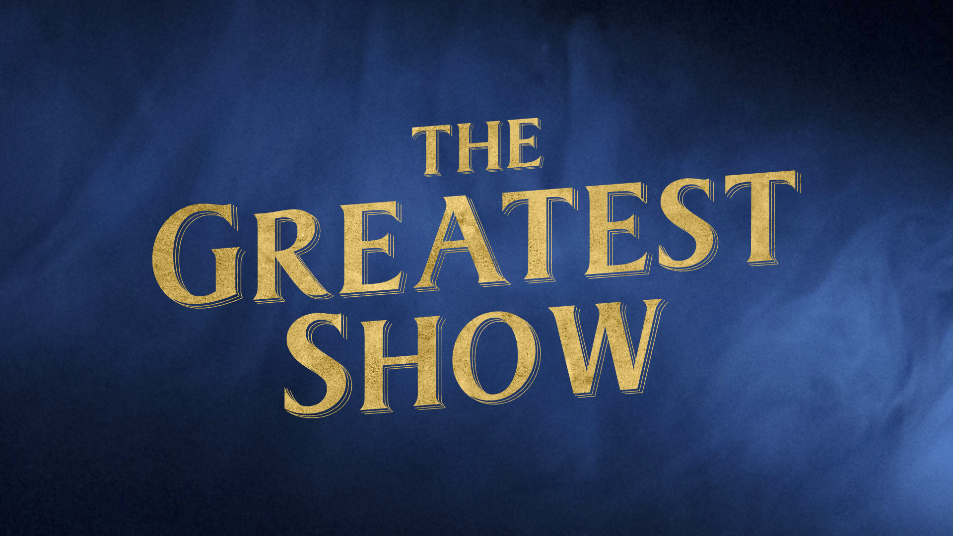 Copy of The Greatest Show - Bright.png