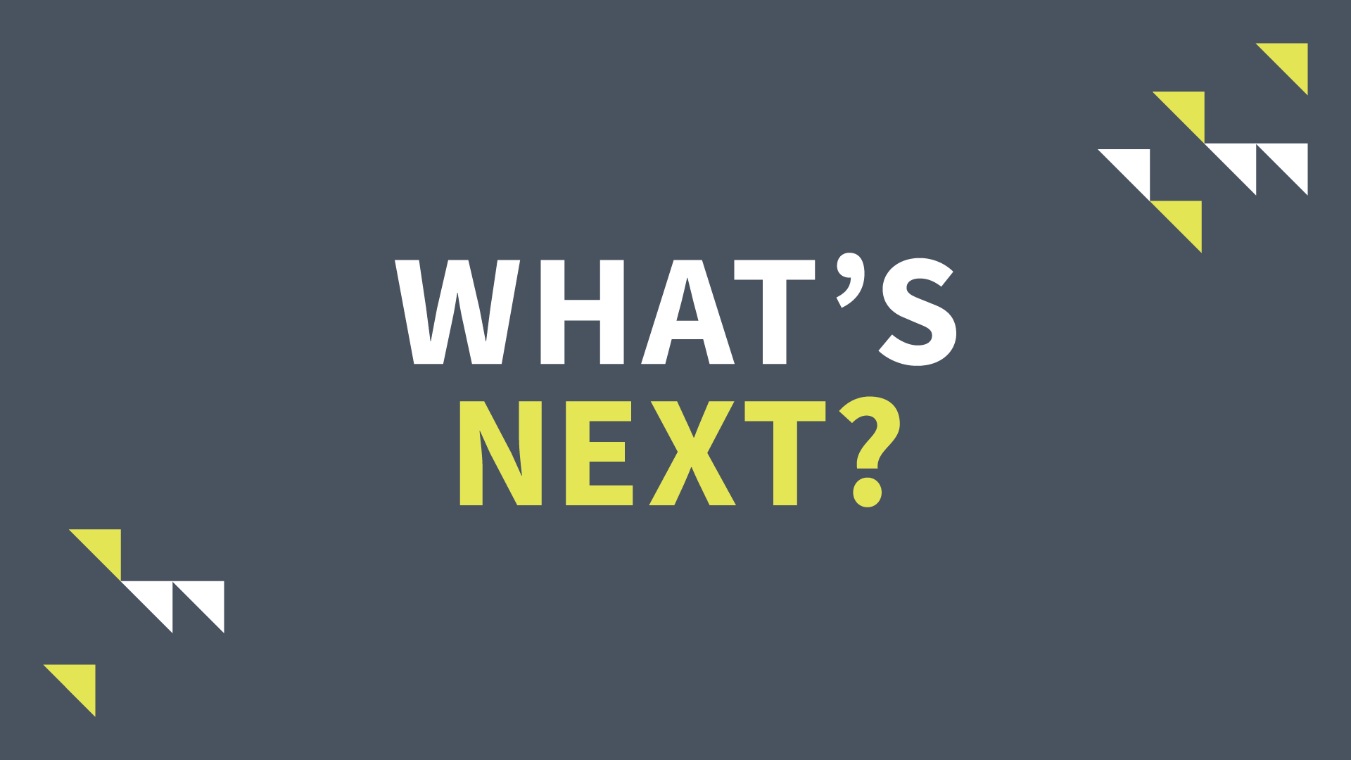 Whats Next_Digital Graphics_SS_1920x1080.png