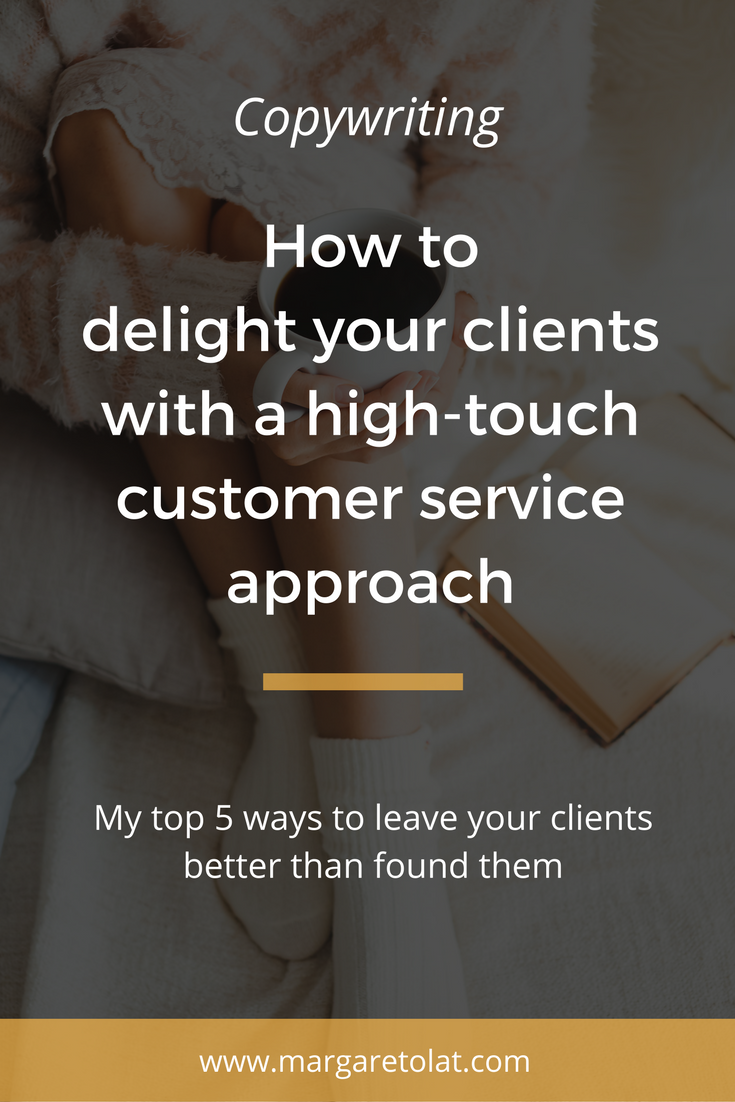 How to delight your clients with a high touch customer service approach