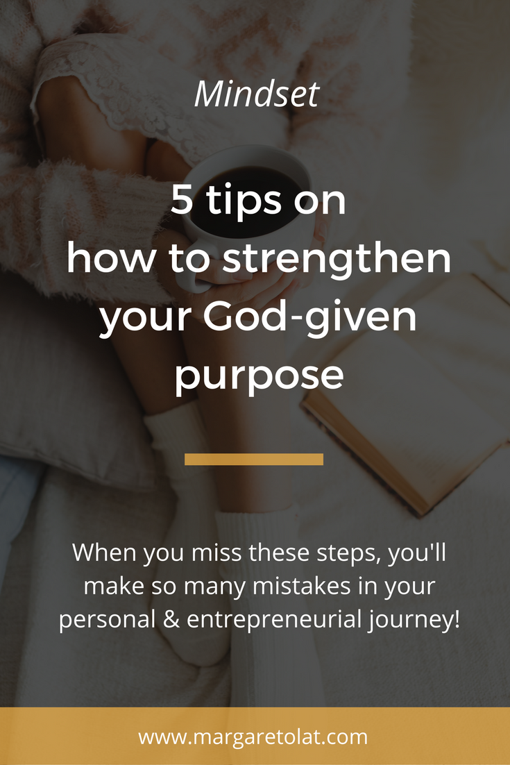 5 tips on how to strengthen your God-given purpose