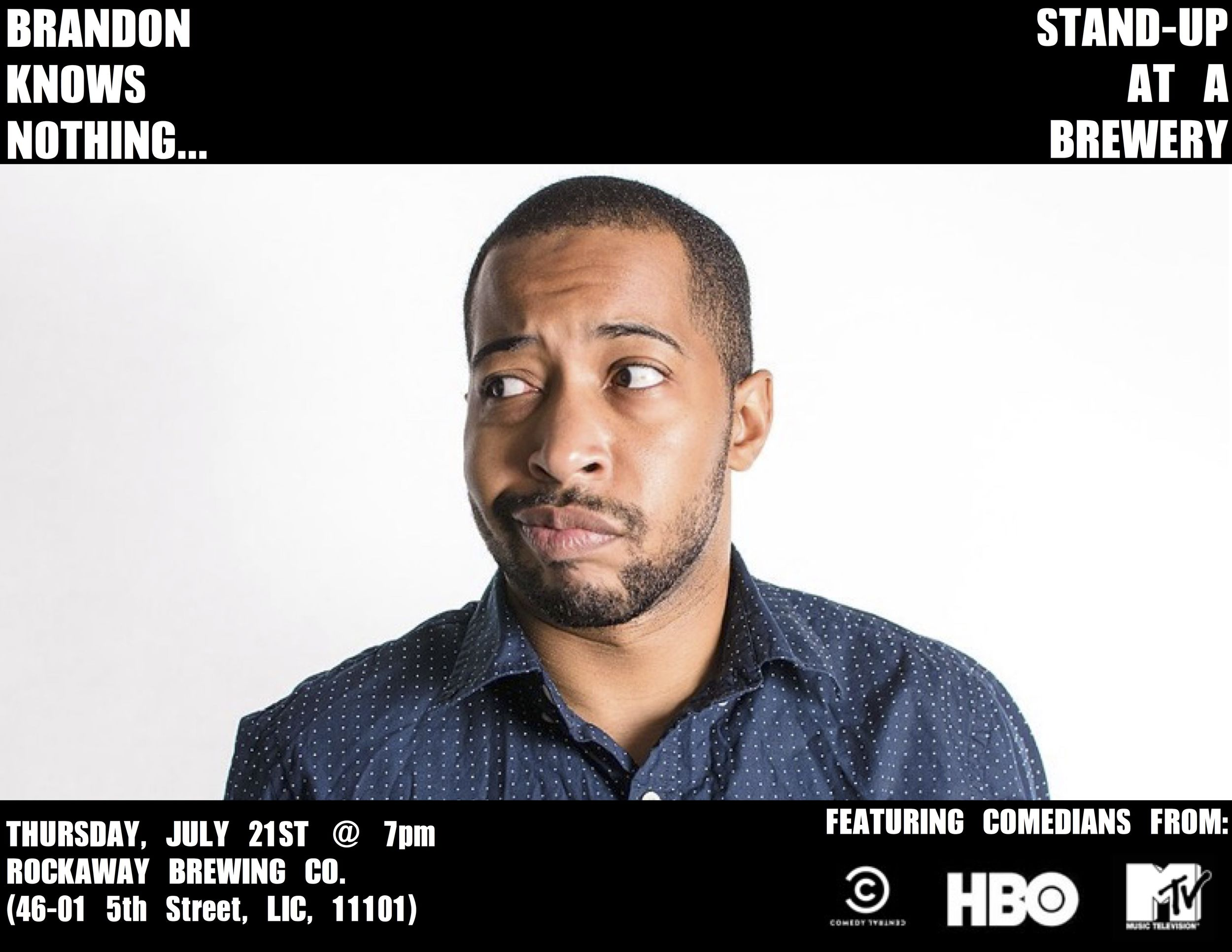 Producer/comedian Brandon Collins (Comedy Outliers) brings stand-up comedy back to our local brewery in Long Island City!     During this FREE stand-up showcase professional comedians will performing in an intimate setting while the host discusses the history of beer and dropping other bits of knowledge that they were not aware of before the show...which is a lot!     This month's line-up will include: Will Miles (BK's 50 Funniest), Sooyah Jun (Comic Diversity), KC Arora (Carolines on Broadway) and Alex English (Loudmouth Comedy Show)!      Thursday, July 21st at 7pm    Rockaway Brewery (46-01 5th St, Long Island City, NY 11101)!