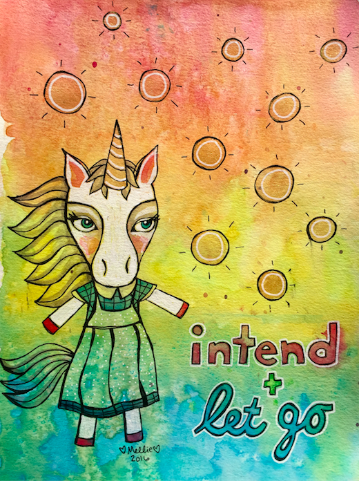 Intend and Let Go. Copyright 2016 Mellie Test