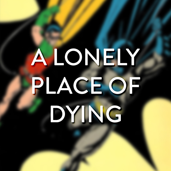 batman-a-lonely-place-of-dying.jpg