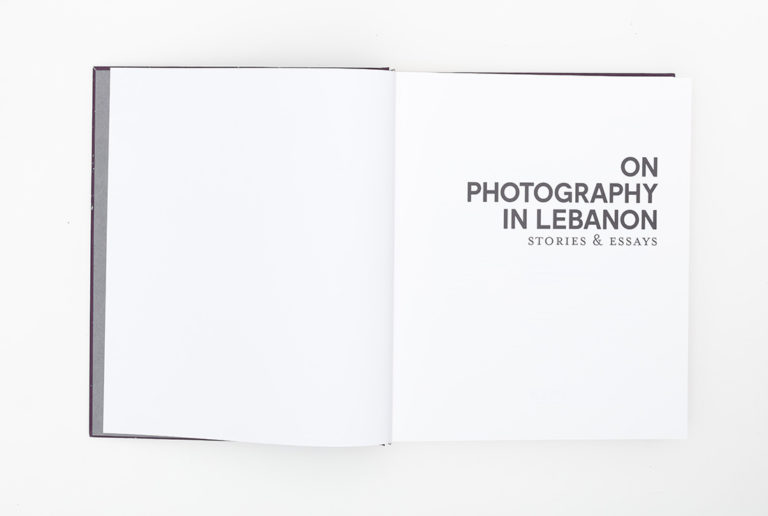 On Photography in Lebanon - A collective publication that opens conversations on the medium's fragility and continual transformation