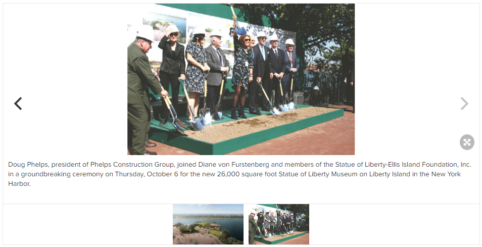 Click here  to read about Doug Phelps' participation at the groundbreaking ceremony for The Statue of Liberty Museum on Liberty Island on  prnewswire.com .
