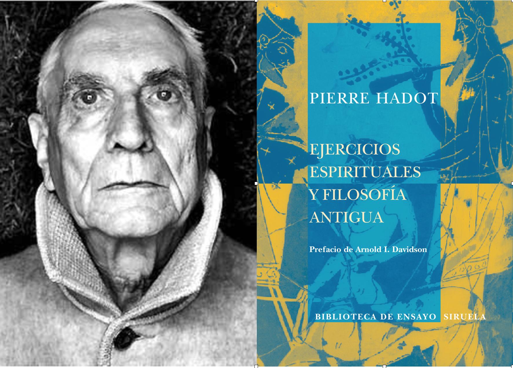 Pierre Hadot desarrolla las prácticas espirituales, el fenómeno de la conversión, la metanoia y el ascetismo...concepto que se han transplantado a ideologías políticas.