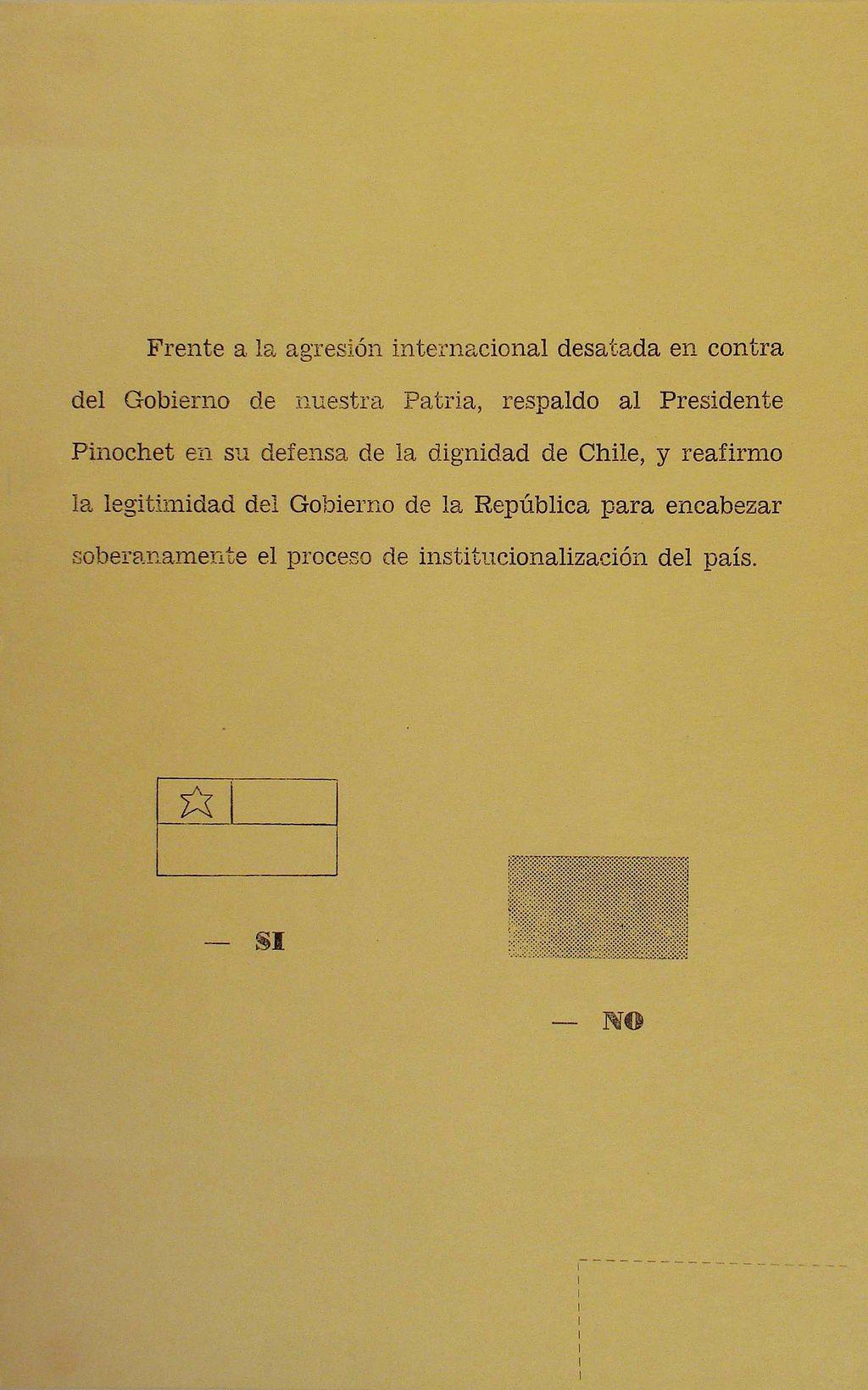 Consulta Nacional de 1978: fue un referéndum que se llevó a cabo en Chile en 1978, durante el la dictadura cívico-militar para consultar a los ciudadanos si apoyaban o rechazaban a la legitimidad del gobierno. El si ganó con un 78,6%