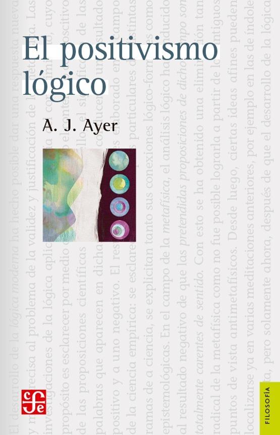 Para los interesados en el Circulo de Viena, existe un libro de Alfred Jules Ayer que recopila algunos escritos emblemáticos de sus integrantes.