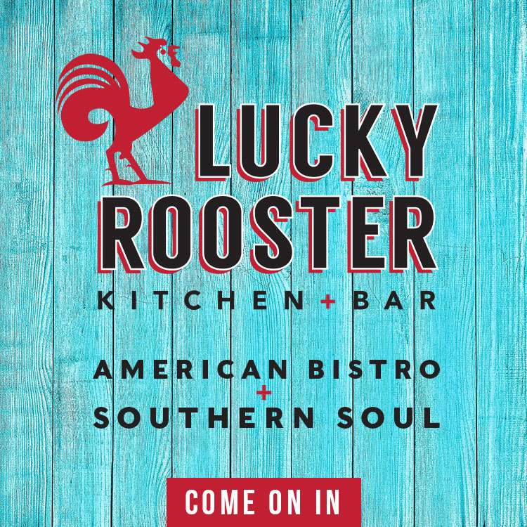 Lucky Rooster Kitchen + Bar, American Bistro + Southern Soul - COME ON IN (BTN)