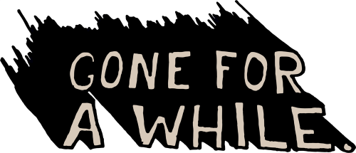 goneforawhileFONT copy.png