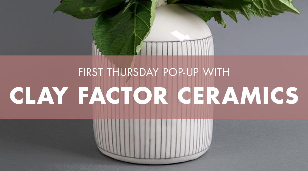 Eblast_FirstThursday_ClayFactorCeramics_2019_02.jpg