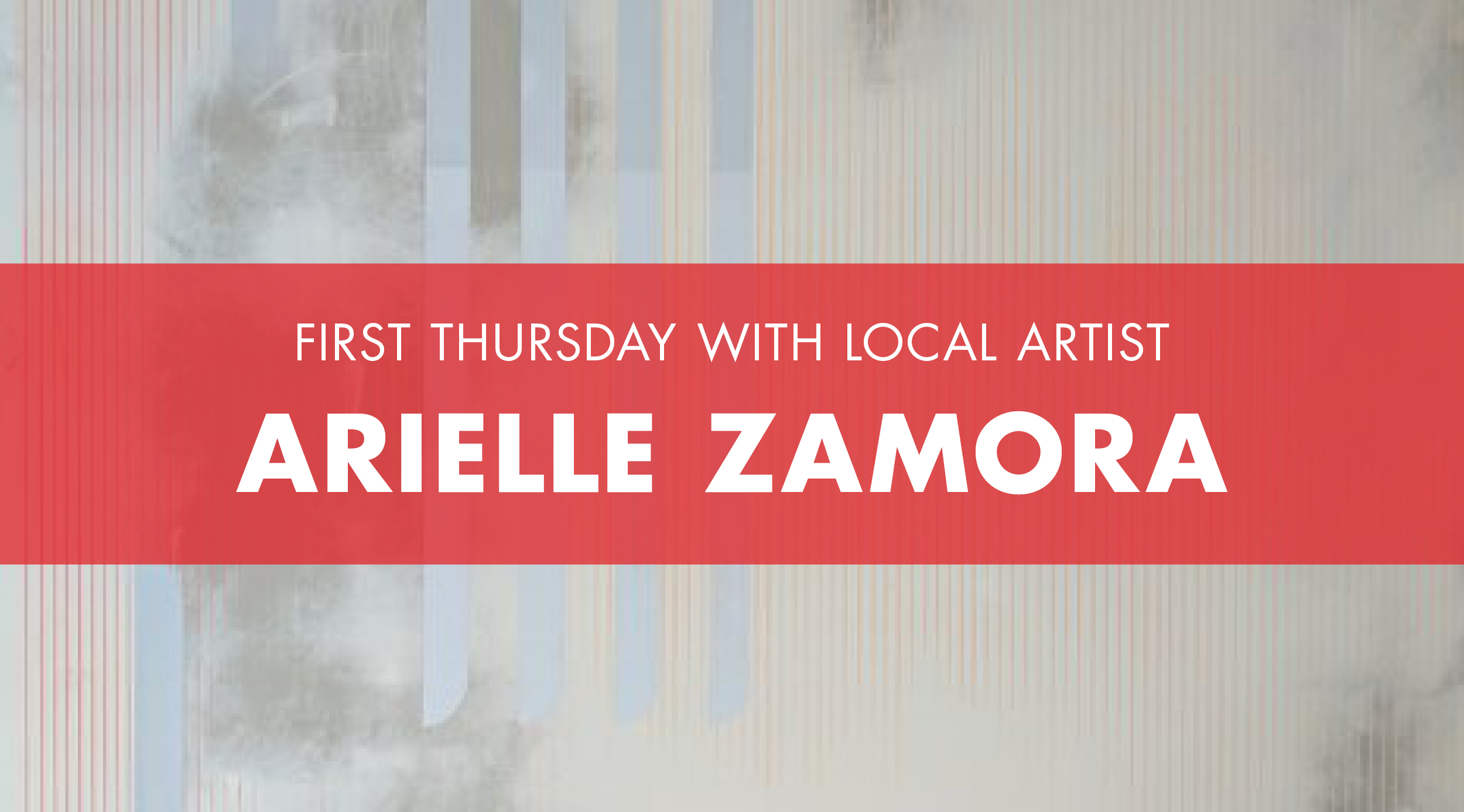 Eblast_FirstThursday_ArielleZamora_2019_header_2.jpg