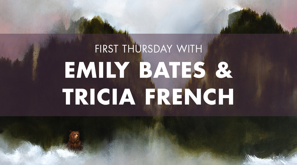 EBLAST_FirstThursday_TriciaFrench_EmilyBates_2019.jpg
