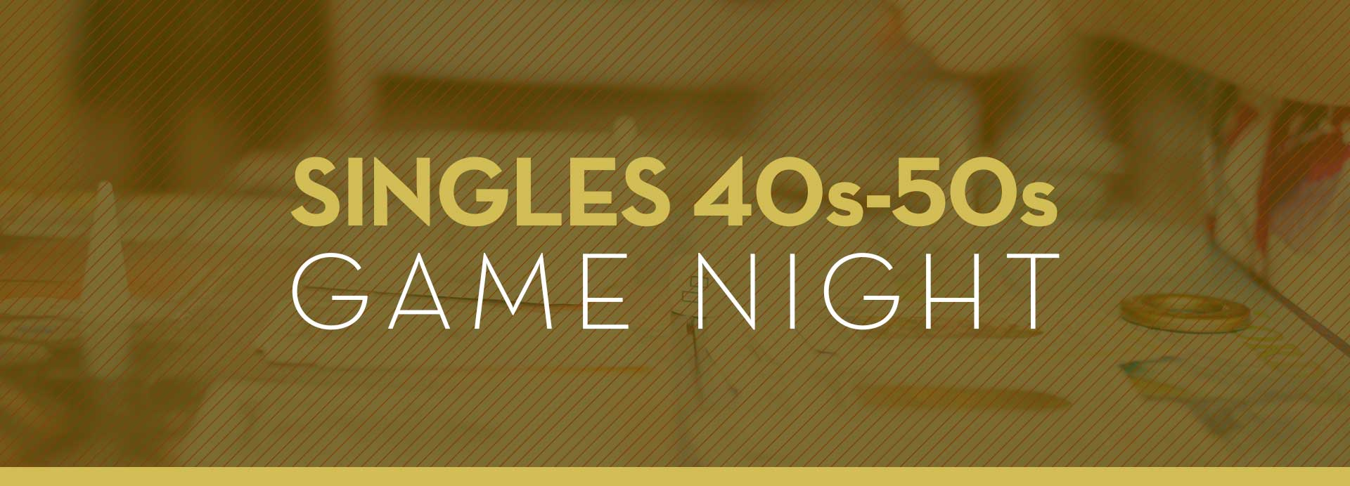 Singles40s-50s_Game-Night_1920x692.jpg