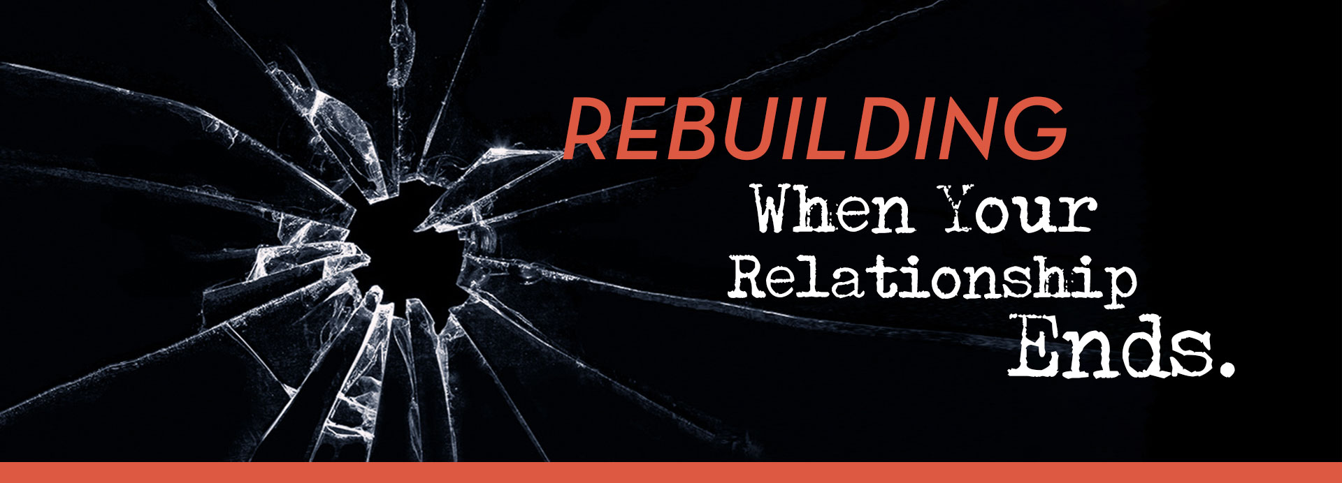 Rebuilding-When-Your-Relationship-Ends_1920x692.jpg