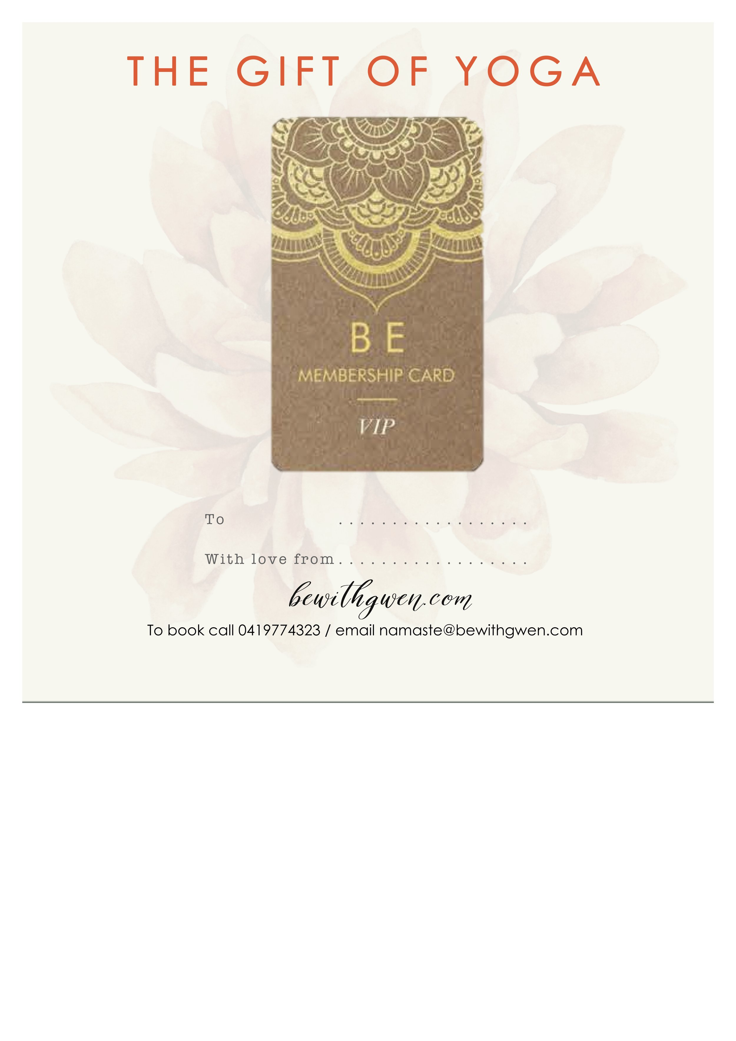 Gift Voucher - Give the gift of yoga to someone you care for! Email gwen namaste@bewithgwen.com or send a text to 0419774323 for your purchase.