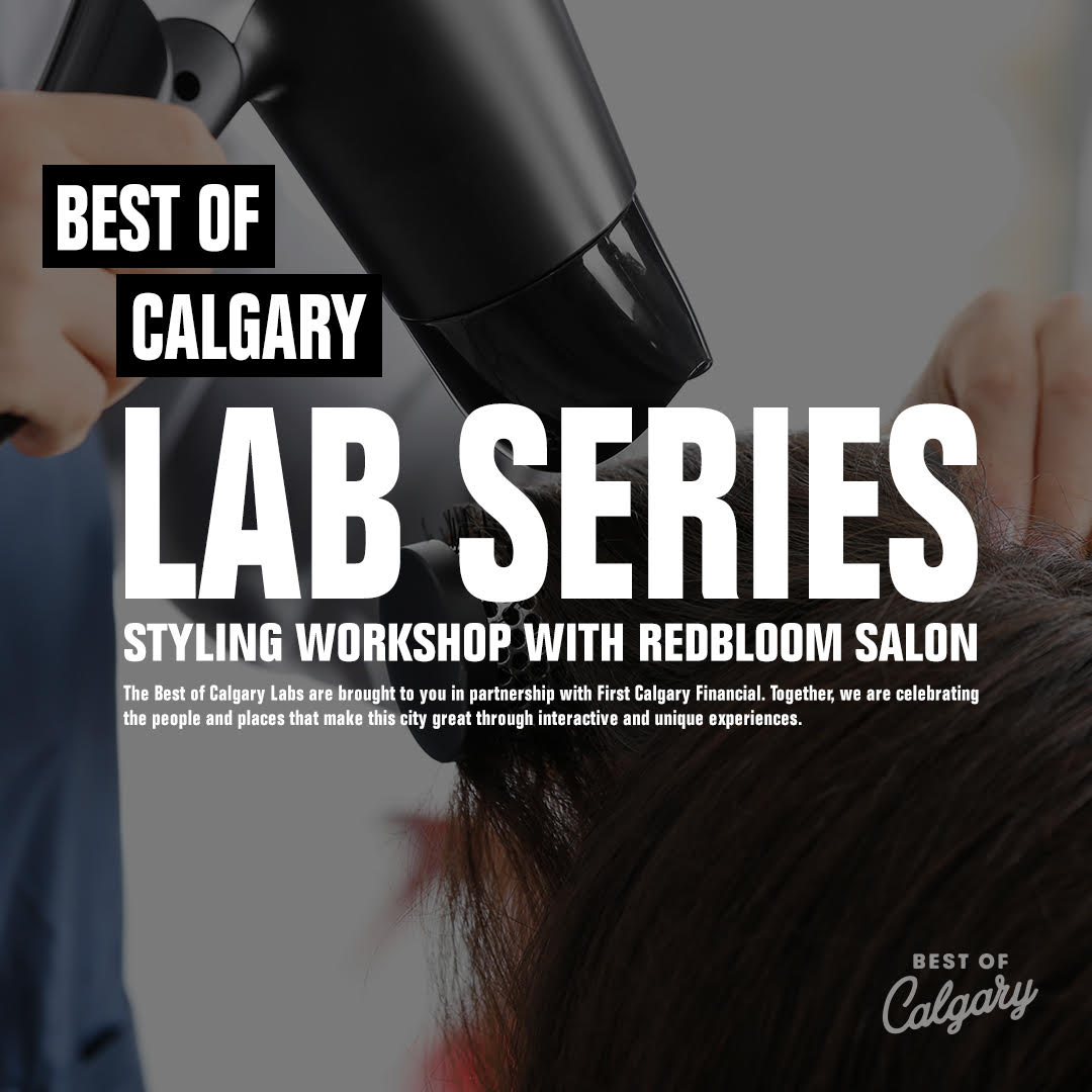 Women's Styling Workshop - Monday, May 27, 20196:00 PM - 8:00 PM@ RedBloom Salon Bridgeland LocationThis BYOB workshop is intended to empower women with one of their most valuable tools, their blow dryers. This interactive workshop is hands-on sharing valuable tricks of the trade to help you style your own hair like a pro in the comfort of your own home. All proceeds will be donated to Water Aid so grab your best gal, friend, sister or just your blowdryer and hit this workshop solo because good hair is life.BUY TICKETS HERE
