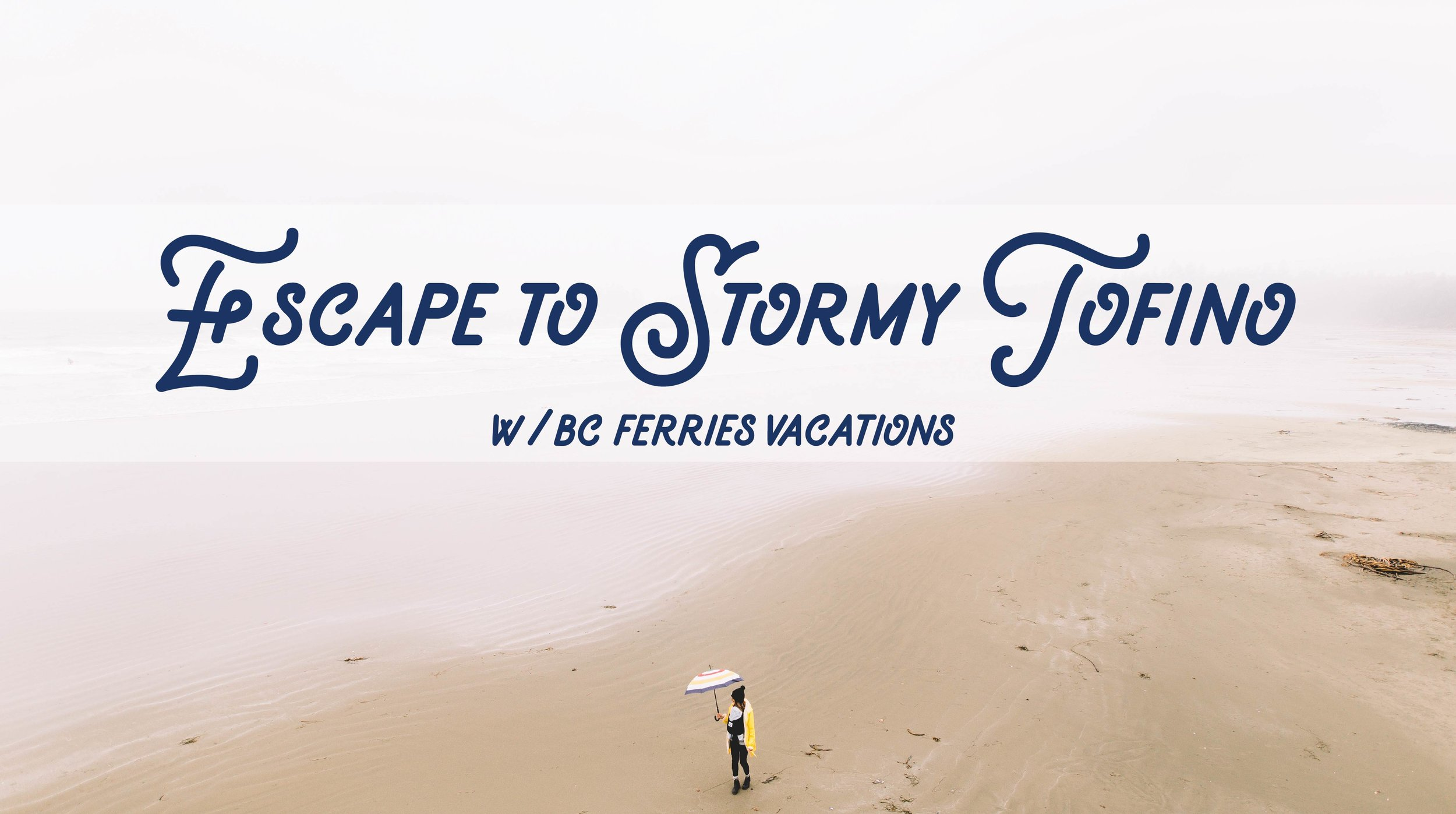Escape to Stormy Tofino