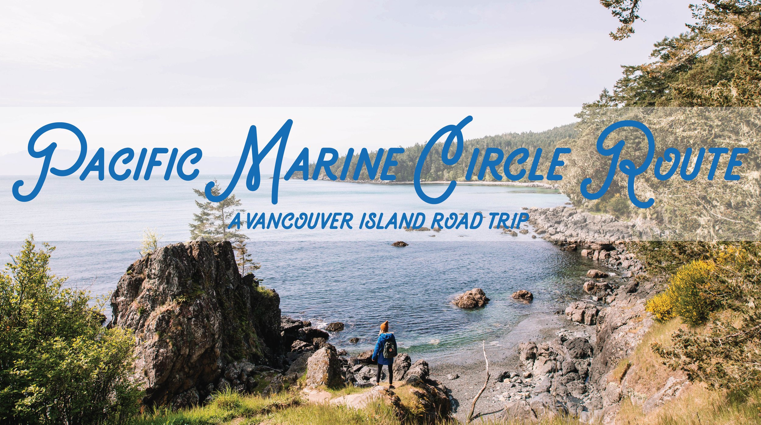 Pacific Marine Circle Route - A Vancouver Island Road Trip