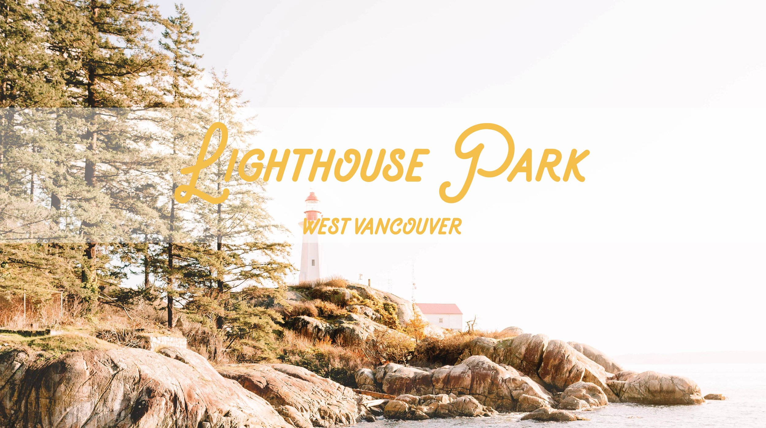 Lighthouse Park | West Vancouver | VancityWild