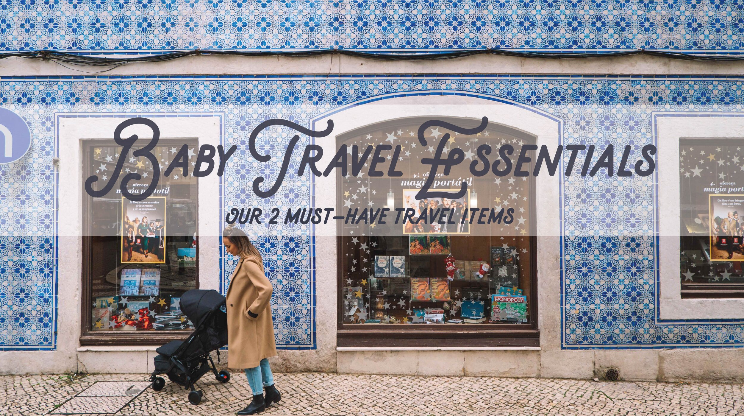 BABY TRAVEL ESSENTIALS: Our 2 must-have travel items