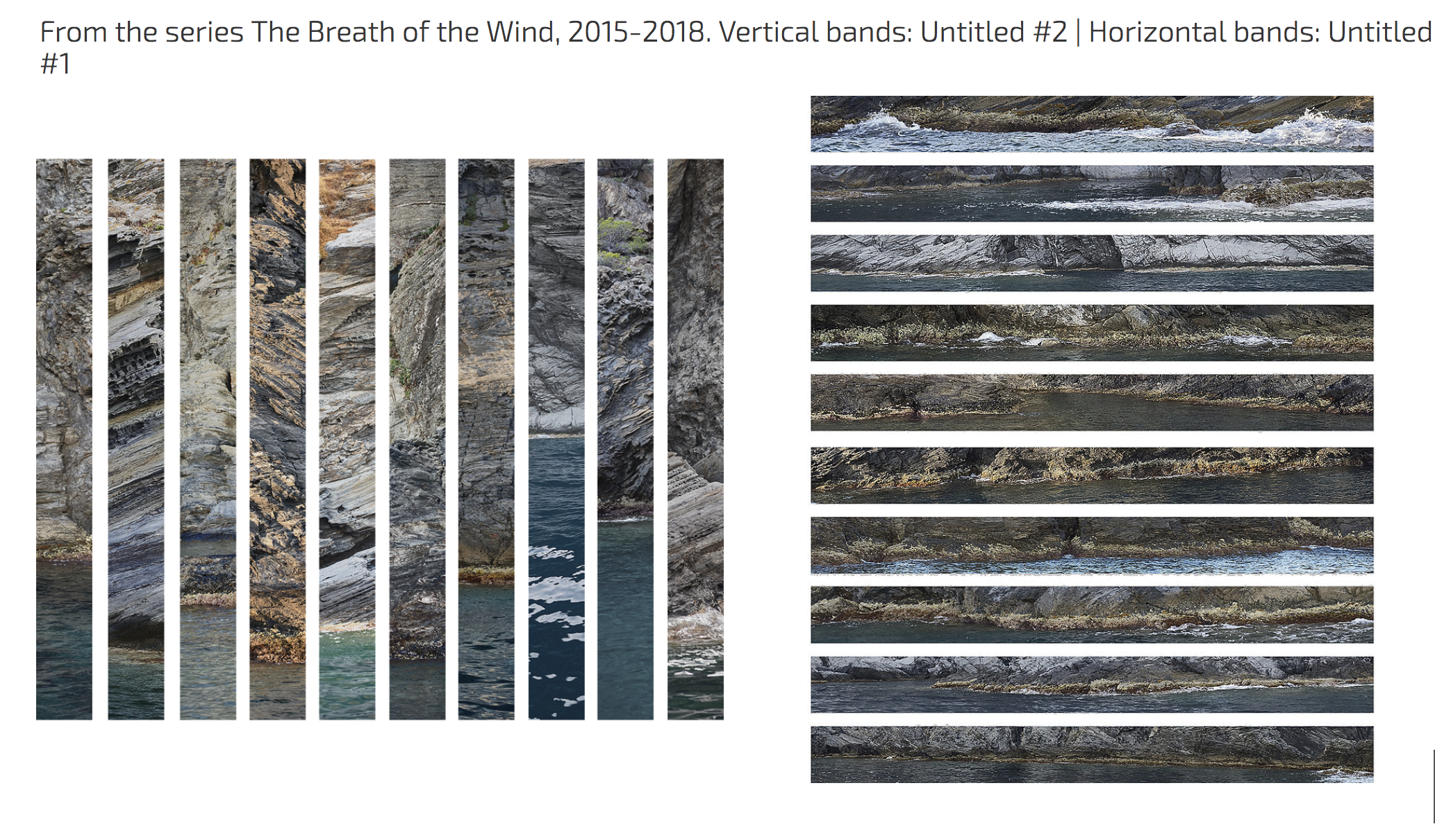 From the series The Breath of the Wind, 2015-2018. Vertical Bands: Untitled #2 | Horizontal Bands: Untiteld #1