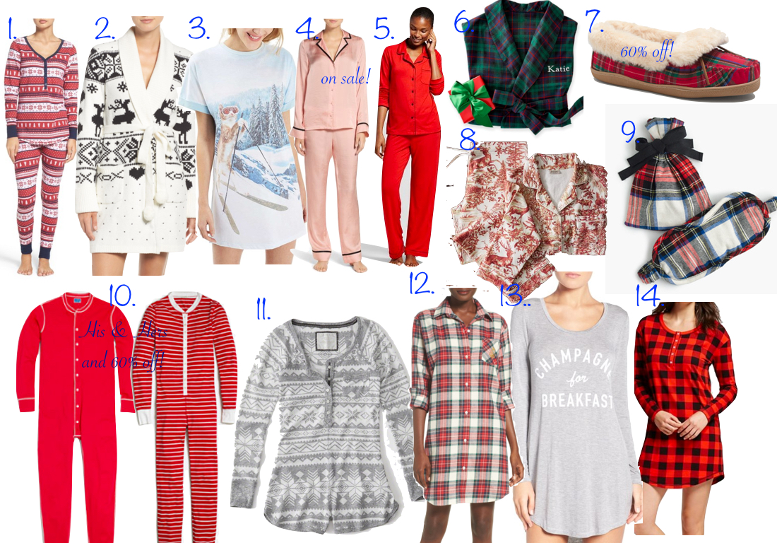 1.  Thermal Pajamas  $49 (also come in a  nightshirt  $39) // 2.  Sweater Robe  $68 // 3.  Skiing Cat Sleep Tee  $35 // 4.  Notch Collar Pajamas  $46 // 5.  Red Pajama Set  $29.99 // 6.  Monogrammed Robe  $99 // 7.  Plaid Sherling Slipper  $24.50 // 8.  Alpine Flannel Pajama Set  $103 // 9.   Eye Mask  $14.50 // 10.  Union Suit for Her  $29.50  Union Suit for Him  $32 // 11.  Cozy Romper  $54 // 12.  Plaid Sleep Shirt  $59 //  13.  Graphic Sleep Shirt  $67 // 14.  Buffalo Plaid Sleep Shirt  $16.99