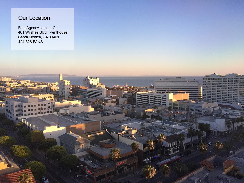 Our Location   FansAgency.com, LLC. 401 Wilshire Blvd., Penthouse Santa Monica, CA 90401 424-326-FANS