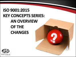 ISO 9001 Key Concepts Series: An Overview of the Changes