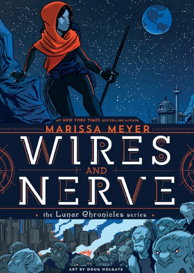 [Still image of the cover of  Wires and Nerve  by Marissa Meyer and Doug Holgate]